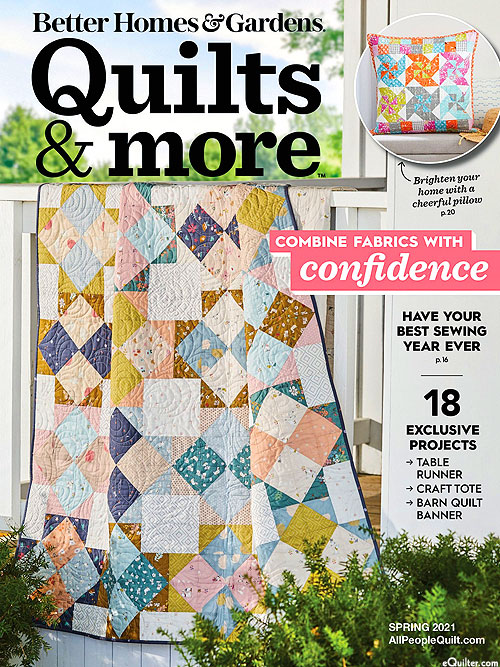 Better Homes & Gardens - Quilts and More - Spring 2021