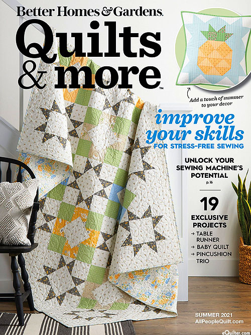 Better Homes & Gardens - Quilts and More - Summer 2021