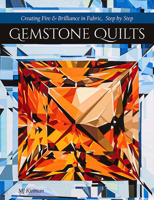 Gemstone Quilts: Creating Fire & Brilliance in Fabric