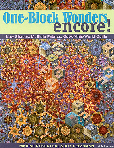 One-Block Wonders Encore! - New Shapes, Out-of-this-World Quilts