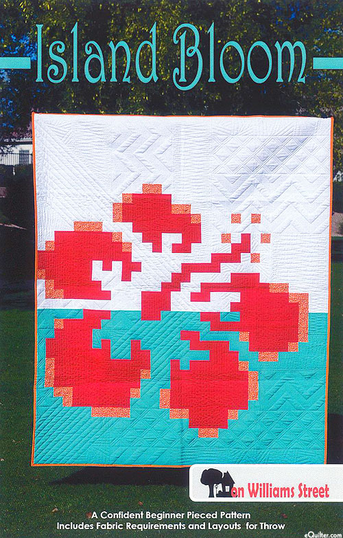 Island Bloom - Quilt Pattern by On Williams Street