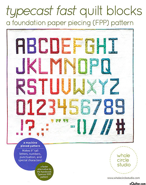 Typecast Fast - Paper Piecing Pattern by Whole Circle Studio