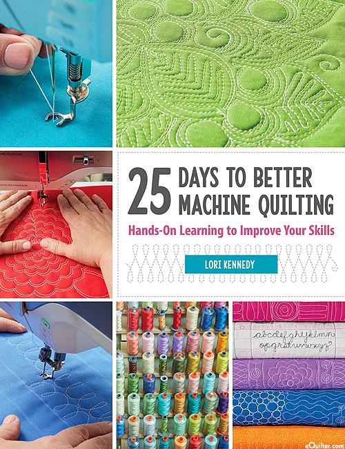 25 Days To Better Machine Quilting