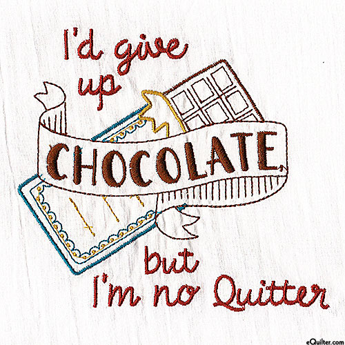 I'd Give Up Chocolate - Embroidered Tea Towel