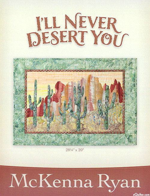 I'll Never Desert You - Applique Quilt Pattern by McKenna Ryan