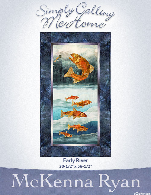 Simply Calling Me Home - Early River - McKenna Ryan PATTERN