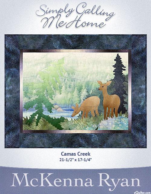 Simply Calling Me Home - Camas Creek - McKenna Ryan PATTERN