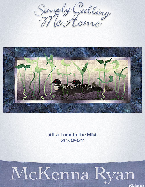 Simply Calling Me Home - Loon in the Mist - McKenna Ryan PATTERN