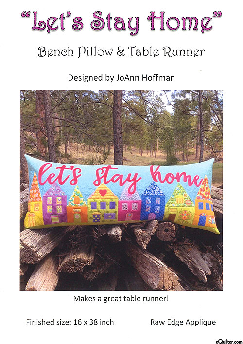 Let's Stay Home - Pillow & Table Runner Pattern by JoAnn Hoffman