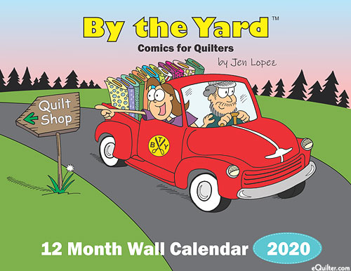 2020 Calendar - By The Yard: Comics For Quilters