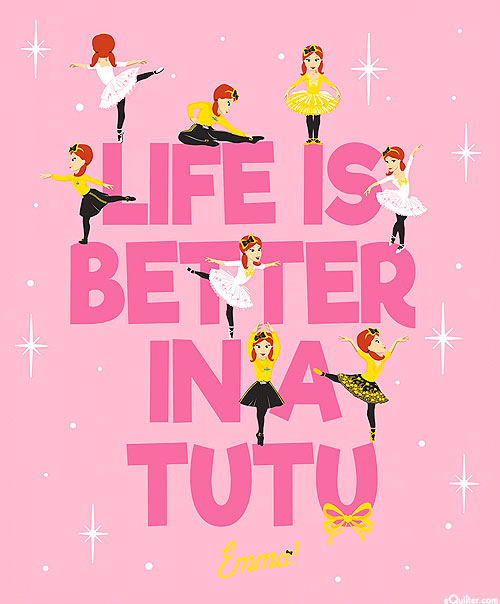 """The Wiggles Emma - Life is Better in a Tutu - 36"""" x 44"""" PANEL"""