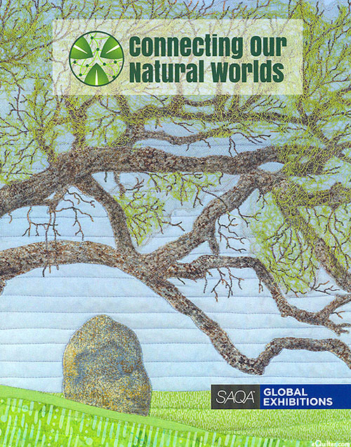 Connecting our Natural Worlds - SAQA Global Exhibition Catalog