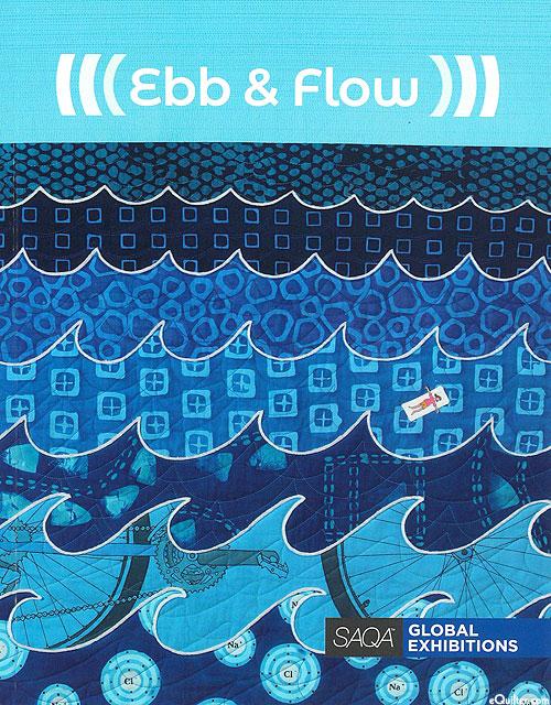 Ebb & Flow - SAQA Global Exhibition Catalog