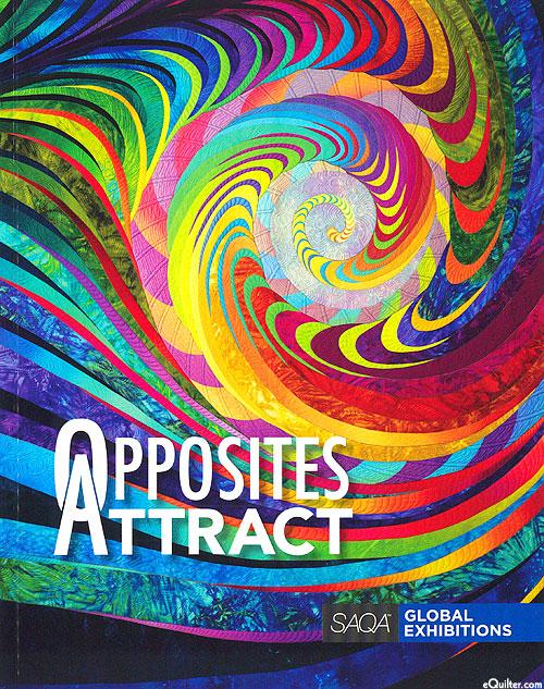Opposites Attract - SAQA Global Exhibition Catalog