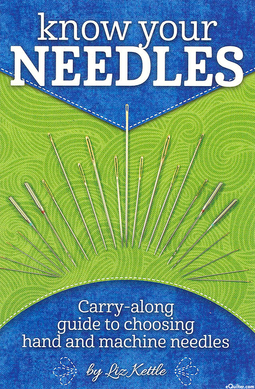 Know Your Needles - Pocket Guide to Choosing Needles