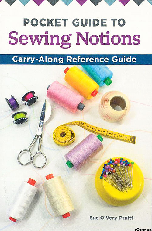 Pocket Guide to Sewing Notions Reference Guide