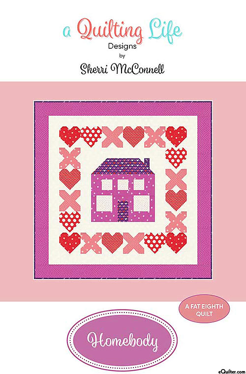 Homebody - Quilt Pattern by Sherri McConnell