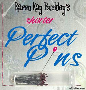 Karen Kay Buckley's SHORTER Perfect Pins