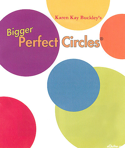 Karen Kay Buckley's Bigger Perfect Circles