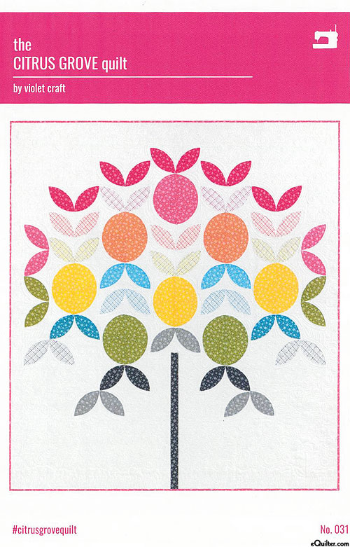 The Citrus Grove - Quilt Pattern by Violet Craft